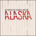 Album Art: Alaska by Between the Buried and Me